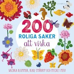 200 roliga saker att virka : vackra blommor, blad, småkryp och mycket mer