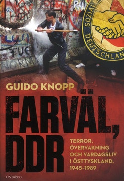 Farväl, DDR - Terror, övervakning och vardagsliv i Östtyskland, 1945-1989