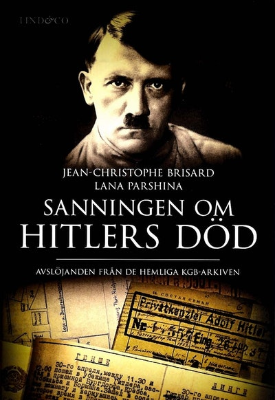 Sanningen om Hitlers död : avslöjanden från de hemliga KGB-arkiven