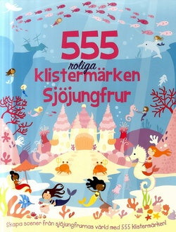 555 roliga klistermärken : Sjöjungfrur