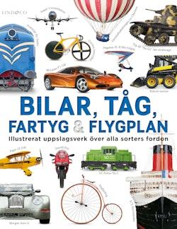 Bilar, tåg, fartyg och flygplan : illustrerat uppslagsverk