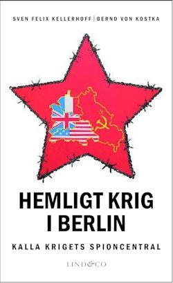Hemligt krig i Berlin - Kalla krigets spioncentral