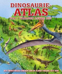 Dinosaurieatlas : Var i världen levde de?