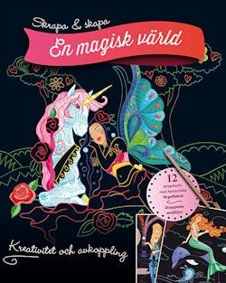 Skrapa & skapa : en magisk värld