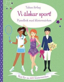 Vi älskar sport! : pysselbok med klistermärken