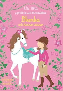 Blanka och hennes vänner: min lilla pysselbok med klistermärken