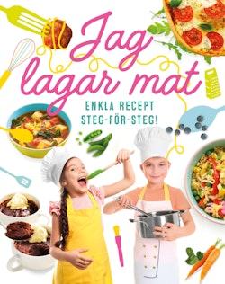 Jag lagar mat : enkla recept steg-för-steg