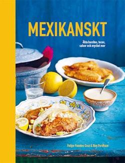 Mexikanskt: Äkta burritos, tacos, salsor och mycket mer