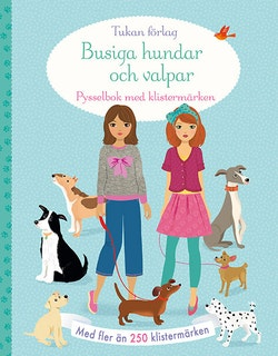 Busiga hundar och valpar : pysselbok med klistermärken