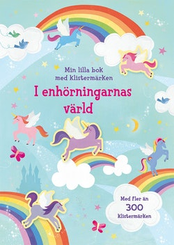 I enhörningarnas värld: min lilla bok med klistermärken
