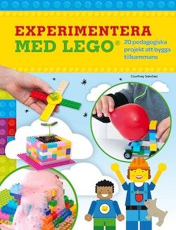 Experimentera med LEGO: 20 pedagogiska projekt att bygga tillsammans