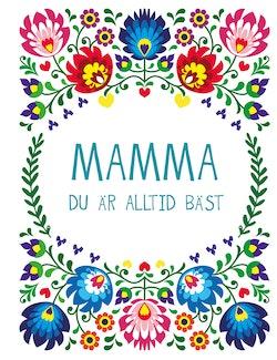 Mamma : du är alltid bäst