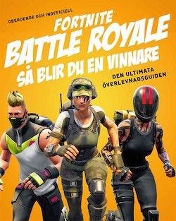 Fortnite battle royal : så blir du en vinnare - den ultimata överlevnadsguiden