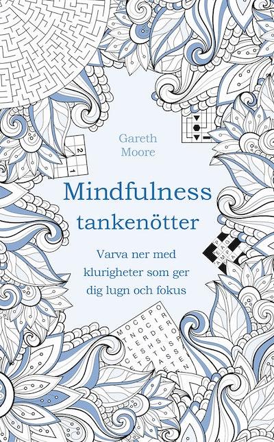 Tankenötter för mindfulness : varva ner med klurigheter som ger dig lugn och fokus