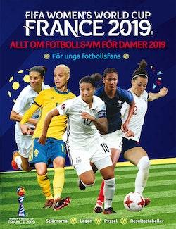 Allt om fotbolls-VM för damer 2019 : för unga fotbollsfans