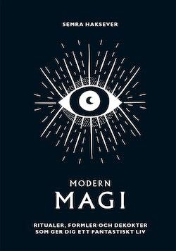 Modern magi : ritualer, formler & brygder som ger dig ett fantastikst liv