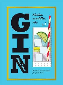 Gin : skaka, muddla, rör
