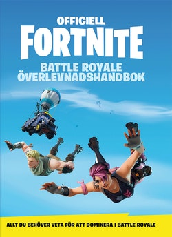 Officiell Fortnite Battle Royale: överlevnadshandbok