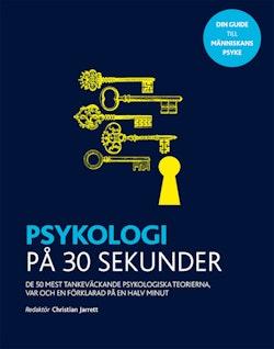 Psykologi på 30 sekunder : de 50 mest tankeväckande psykologiska teorierna, var och en förklarad på en halv minut