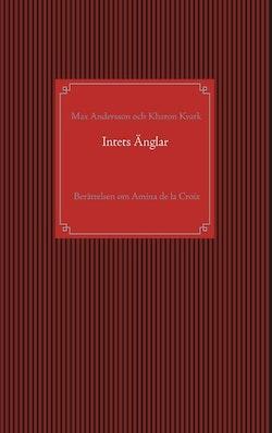 Intets Änglar : Berättelsen om Amina de la Croix
