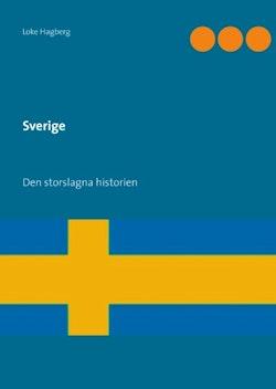 Sverige : den storslagna historien