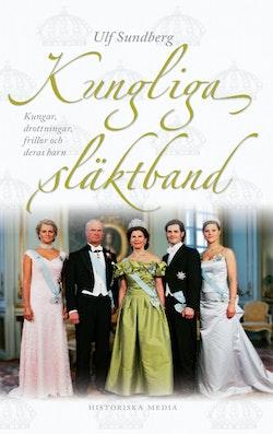 Kungliga släktband : kungar, drottningar, frillor och deras barn