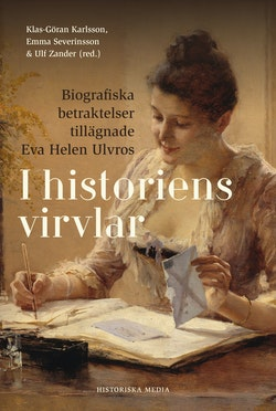 I historiens virvlar : biografiska betraktelser