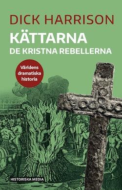 Kättarna: De kristna rebellerna