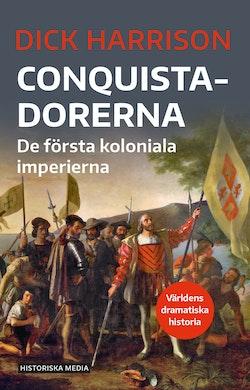 Conquistadorerna. De första koloniala imperierna