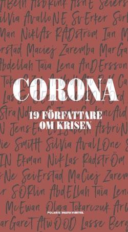 Corona : 19 författare om krisen