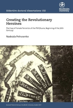 Creating the Revolutionary Heroines : The Case of Female Terrorists of the PSR (Russia, Beginning of the 20th Century)