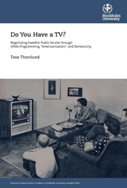 Do you have a TV? negotiating Swedish public service through 1950's programming,