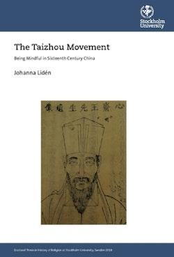The Taizhou movement : being mindful in sixteenth century China