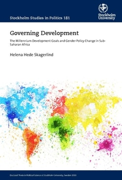 Governing Development : The Millennium Development Goals and Gender Policy Change in Sub- Saharan Africa