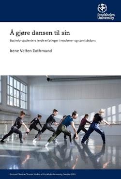 Å gjøre dansen til sin : Bachelorstudenters levde erfaringer i moderne- og samtidsdans
