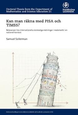 Kan man räkna med PISA och TIMSS? : relevansen hos internationella storskaliga mätningar i matematik i en nationell kontext