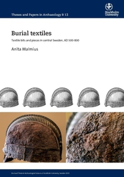 Burial textiles : textile bits and pieces in central Sweden, AD 500–800