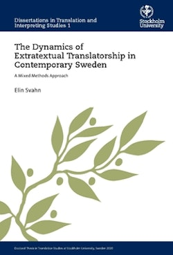 The dynamics of extratextual translatorship in contemporary Sweden : a mixed methods approach