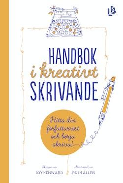 Handbok i kreativt skrivande : hitta din författarröst och börja skriva