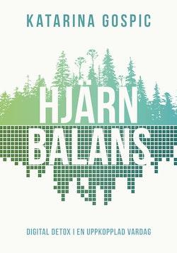 Hjärnbalans : Digital detox i en uppkopplad vardag