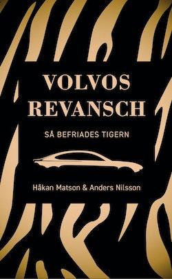 Volvos revansch : så befriades tigern
