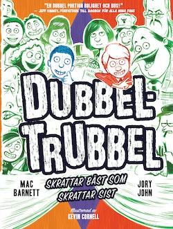 Dubbel-Trubbel : skrattar bäst som skrattar sist