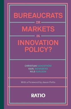 Bureaucrats or markets in innovation policy?