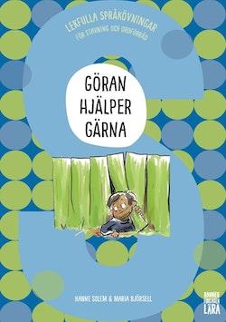 Göran hjälper gärna : Lekfulla språkövningar för stavning och ordförråd