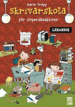 Skrivarskola för superdetektiver - Lärarbok
