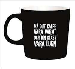 Kaffemugg - Må ditt kaffe vara varmt och din klass vara lugn (VIT INSIDA)
