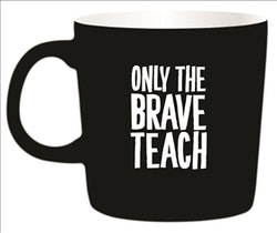 Kaffemugg - Only the brave teach