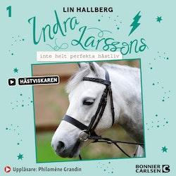 Indra Larssons inte helt perfekta hästliv