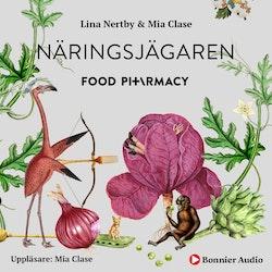Food pharmacy – Näringsjägaren : En berättelse om hur du curlar planeten och din hälsa genom att ta näringsjägarexamen.
