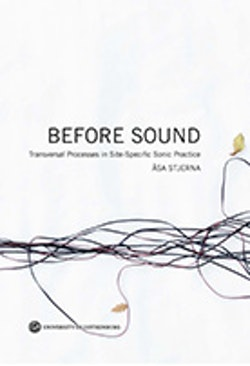 Before Sound: Transversal Processes in Site-Specific Sonic Practice